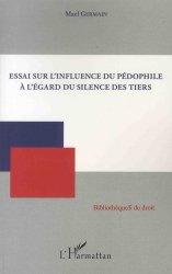 Dernières parutions dans Bibliothèques de droit, Essai sur l'influence du pédophile à l'égard du silence des tiers