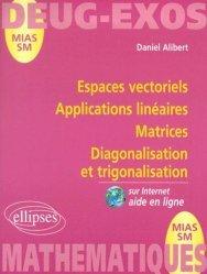 Souvent acheté avec Précis de matières plastiques, le Espaces vectoriels Applications linéaires Matrices Diagonalisation et trigonalisation