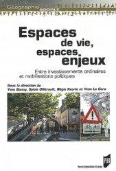 Dernières parutions dans Géographie sociale, Espaces de vie, espaces enjeux. Entre investissements ordinaires et mobilisations politiques