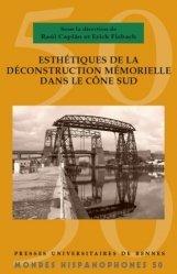Dernières parutions sur Espagnol, Esthétiques de déconstruction mémorielle dans le Cône Sud