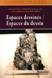 Dernières parutions dans Histoire de l'art, Espaces dessinés / Espaces du dessin