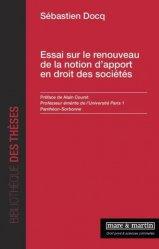 Dernières parutions dans Bibliothèque des thèses, Essai sur le renouveau de la notion d'apport en droit des sociétés
