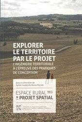 Dernières parutions dans Ecole nationale supérieure d'architecture de Saint-Etienne, Espace rural & projet spatial. Volume 5, Explorer le territoire par le projet : l'ingénierie territoriale à l'épreuve des pratiques de conception