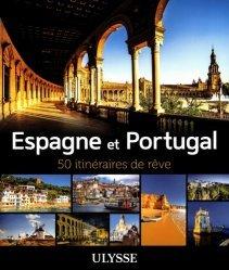 Dernières parutions dans Itinéraires de rêve, Espagne et Portugal. 50 itinéraires de rêve