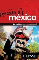 Dernières parutions sur Guides Mexique, Escale à México