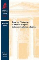 Dernières parutions dans Thèses, Essai sur l'émergence d'un droit européen de la représentation collective