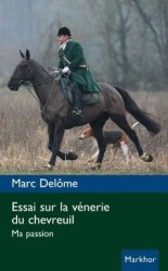 Dernières parutions sur Vènerie - Fauconnerie, Essai sur la vénerie du chevreuil