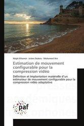Dernières parutions sur Télécommunications, Estimation de mouvement configurable pour la compression vidéo