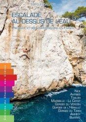 Dernières parutions sur Alpinisme - Escalade - Trail - Randos, Escalade au-dessus de l'eau