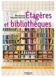 Dernières parutions sur Rangements - Bibliothèques, Étagères et bibliothèques