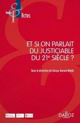Dernières parutions sur Institutions judiciaires, Et si on parlait du justiciable du XXIe siècle ?
