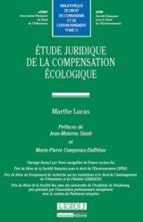 Dernières parutions dans Bibliothèque de droit de l'urbanisme et de l'environnement, Etude juridique de la compensation écologique