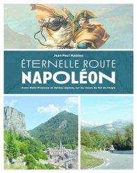 Dernières parutions sur Voyages Tourisme, Eternelle Route Napoléon