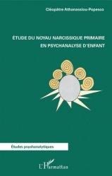Dernières parutions dans Etudes psychanalytiques, Etude du noyau narcissique primaire en psychanalyse d'enfant