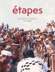 Dernières parutions sur Cyclisme et VTT, Etapes. Le tour de France en Isère