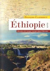 Dernières parutions dans Grands voyageurs, Ethiopie. Histoires de voyage, voyages dans l'histoire