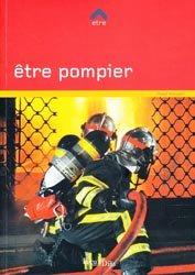 Dernières parutions dans Être, Être pompier