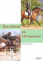 Souvent acheté avec La position et les aides, le Être cheval en 150 exercices