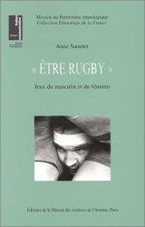Dernières parutions dans Ethnologie de la France, Etre rugby.  Jeux du masculin et du féminin