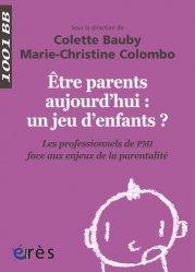 Dernières parutions sur Maternologie, Être parents aujourd'hui : un jeu d'enfants ?