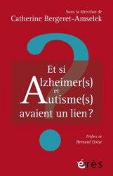 Dernières parutions dans L'âge et la vie, Et si Alzheimer(s) et autisme(s) avaient un lien ?