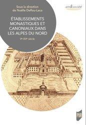 Dernières parutions dans Art & Société, Établissements monastiques et canoniaux dans les Alpes du Nord