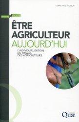 Dernières parutions dans Nature et société, Etre agriculteur aujourd'hui