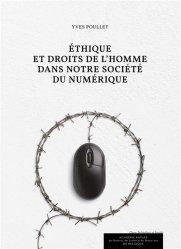 Dernières parutions sur Autres ouvrages de philosophie du droit, Ethique et droits de l'homme dans notre société du numérique
