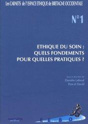 Dernières parutions dans Les carnets de l'espace éthique de Bretagne Occidentale, Éthique du soin : quels fondements pour quelles pratiques ?