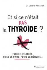 Dernières parutions sur Endocrinologie, Et si ce n'était pas la thyroide ?
