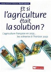 Dernières parutions sur Agriculture biologique - Agroécologie - Permaculture, Et si l'agriculture était la solution ?