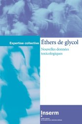 Dernières parutions dans Expertise collective, Ethers de glycol. Nouvelles données toxicologiques