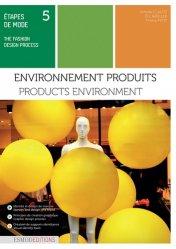 Dernières parutions sur Techniques professionnelles, Etapes de mode. Tome 5, Environnements produits
