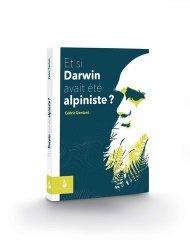 Dernières parutions sur Paysages de montagne, Et si Darwin avait été alpiniste ?