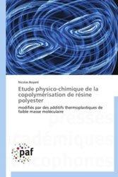 Dernières parutions sur Chimie industrielle, Etude physico-chimique de la copolymérisation de résine polyester