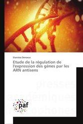 Dernières parutions sur Génétique, Etude de la régulation de l'expression des gènes par les ARN antisens