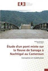 Dernières parutions sur Bâtiment, Etude d'un pont mixte sur le fleuve de Sanaga à Nachtigal au Cameroun
