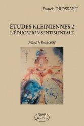 Dernières parutions sur Essais, Etudes Kleiniennes 2. L'éducation sentimentale