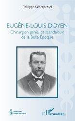 Dernières parutions dans Médecine à travers les siècles, Eugène-Louis Doyen