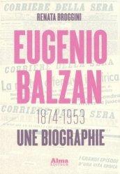 Dernières parutions sur Essais biographiques, Eugenio Balzan (1874-1953). Une biographie
