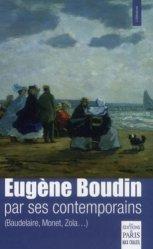Dernières parutions dans Littérature, Eugène Boudin par ses contemporains (Baudelaire, Monet, Zola...)