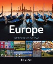 Dernières parutions dans Itinéraires de rêve, Europe. 50 itinéraires de rêve