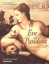 Dernières parutions dans le temps des images, Eve et Pandora. La création de la femme