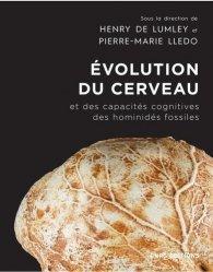 Dernières parutions sur Sciences de la vie, Evolution du cerveau et des capacités cognitives des hominidés fossiles depuis Sahelanthropus Tchadensis, il y a sept millions d'années, jusqu'à l'homme moderne
