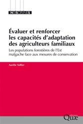Dernières parutions sur L'exploitation agricole, Evaluer et renforcer les capacités d'adaptation des agriculteurs familiaux : les populations forestières de l'Est malgache face aux mesures de conservation