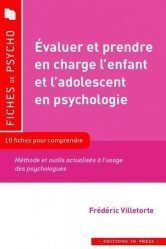 Dernières parutions sur Psychologie de l'enfant, Evaluer et prendre en charge l'enfant et l'adolescent en psy