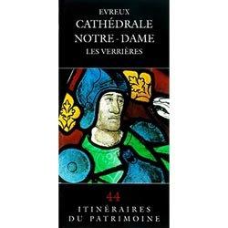Dernières parutions dans Itinéraires du patrimoine, Evreux Cathédrale Notre-Dame