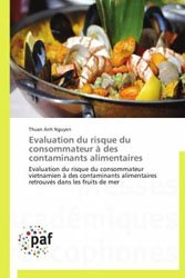 Dernières parutions sur Hygiène et sécurité alimentaire, Evaluation du risque du consommateur à des contaminants alimentaires