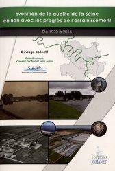 Dernières parutions sur Gestion et qualité de l'eau, Evolution de la qualité de la Seine en lien avec les progrès de l'assainissement