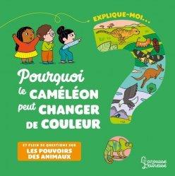 Dernières parutions sur Vie des animaux, Explique-moi pourquoi le caméléon peut changer de couleur